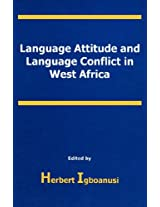 Language Attitude and Language Conflict in West Africa (Our Heritage Series)