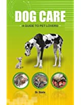Dog Care: A Guide to Pet Lovers