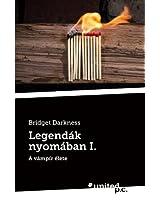 Legendak Nyomaban I.