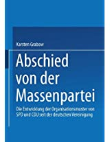 Abschied von der Massenpartei: Die Entwicklung der Organisationsmuster von SPD und CDU seit der deutschen Vereinigung (Sozialwissenschaft)