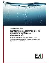 Trattamento anammox per la rimozione dell'azoto ammoniacale: Trattamento biologico per la rimozione dell'azoto ammoniacale dal centrifugato di digestione anaerobica