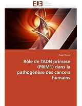 Role de L''Adn Primase (Prim1) Dans La Pathogenese Des Cancers Humains (Omn.Univ.Europ.)