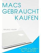 Macs gebraucht kaufen: So finden Sie schnell das beste Angebot für iMac und Macbook Pro (inkl. Checkliste) (German Edition)