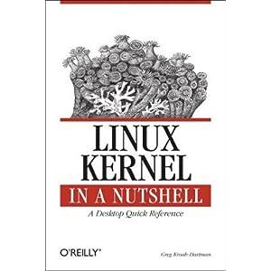 【クリックでお店のこの商品のページへ】Linux Kernel in a Nutshell: Greg Kroah-Hartman: 洋書