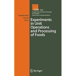 【クリックで詳細表示】Experiments in Unit Operations and Processing of Foods (Integrating Food Science and Engineering Knowledge Into the Food Chain): Maria Margarida Cortez Vieira, Peter Ho: 洋書