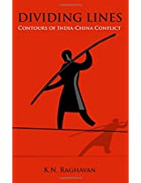 Dividing Lines: Contours of India China Conflict: 1