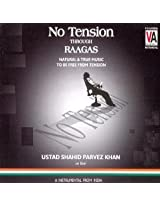 No Tension Through Raagas: Natural and True Music to be Free from Tension