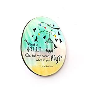The Little Things What If I Fall? Oh But My Darling, What If You Fly? - Fridge Magnet