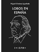 LOBOS EN ESPAÑA (Anarquismo Individualista) (Spanish Edition)