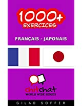 1000+ Exercices Français - Japonais (ChitChat WorldWide) (French Edition)