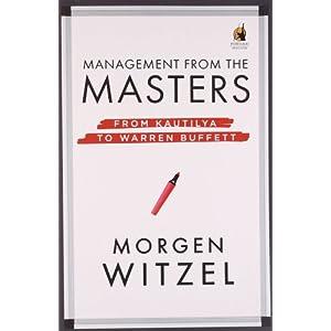 Management from the Masters: From Kautilya to Warren Buffett