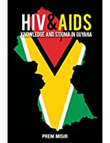 HIV & AIDS: Knowledge and Stigma in Guyana