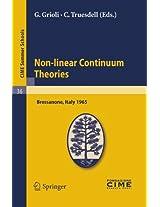 Non-linear Continuum Theories: Lectures given at a Summer School of the Centro Internazionale Matematico Estivo (C.I.M.E.) held in Bressanone ... May 31-June 9, 1965 (C.I.M.E. Summer Schools)