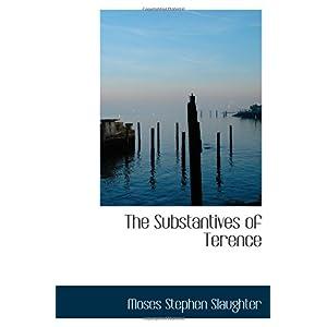 【クリックでお店のこの商品のページへ】The Substantives of Terence [ペーパーバック]