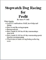 Stopwatch Dog Racing for Profit
