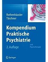Kompendium Praktische Psychiatrie: und Psychotherapie