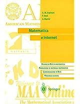 Matematica e Internet: Risorse di Rete in matematica. Produzione di materiale matematico. Communicazione in Rete. Percorso guidato