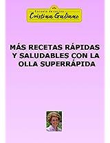 Más recetas rápidas y saludables con la olla superrápida (Spanish Edition)