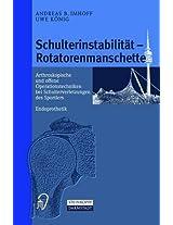 Schulterinstabilitat - Rotatorenmanschette: Arthroskopische Und Offene Operationstechniken Bei Verletzungen Des Sportlers - Endoprothetik