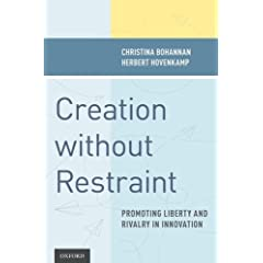 Creation Without Restraint: Promoting Liberty and Rivalry in Innovation