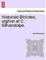 Historiskt Bibliotek, Utgifvet AF C. Silfverstolpe. Sjette Delen