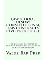 Law School Tuesday: Constitutional Law Contracts Civil Procedure