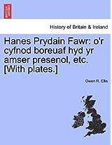 Hanes Prydain Fawr: O'r Cyfnod Boreuaf Hyd Yr Amser Presenol, Etc. [With Plates.] Cyf I