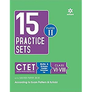 15 Practice Sets CTET Paper-II Central Teacher Eligibility Test Paper II Maths & Science Teacher Selection for Class VI-VIII