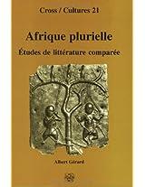 Afrique Plurielle: Études De Littérature Comparée. (Cross/Cultures)