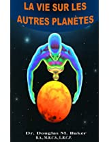 LA VIE SUR LES AUTRES PLANÈTES (French Edition)