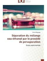 Separation Du Melange Eau-Ethanol Par Le Procede de Pervaporation (Omn.Univ.Europ.)