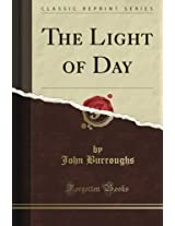 The Light of Day (Classic Reprint)