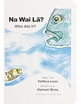 Na Wai La? / Who Are It? (Puka'ina Kamaiki / Kamaiki)