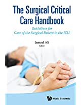 The Surgical Critical Care Handbook: Guidelines for Care of the Surgical Patient in the ICU