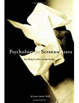 Psychology for Screenwriters: Building the Conflict in Your Script