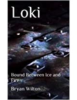 Loki: Bound Between Ice and Fire
