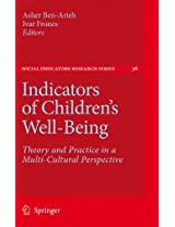 Indicators of Children's Well-Being: Theory and Practice in a Multi-Cultural Perspective (Social Indicators Research Series)