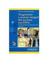 Diagnostico y manejo integral del paciente con EPOC/ Diagnosis and Integral Management of the Patient With COPD: Enfermedad Pulmonar Obstructiva Cronica/ Chronic Obstructive Pulmonary Disease
