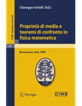 Proprietà di media e teoremi di confronto in fisica matematica: Lectures given at a Summer School of the Centro Internazionale Matematico Estivo ... 30- July 9, 1963 (C.I.M.E. Summer Schools)
