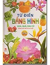 Illustrated Dictionary for Young Children: Flowers, Fruits, and Vegetables. Vietnamese-English
