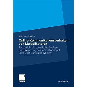 【クリックで詳細表示】Online-Kommunikationsverhalten von Multiplikatoren: Persoenlichkeitsspezifische Analyse und Steigerung des Innovationsinput ueber User Generated Content [ハードカバー]