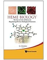 Heme Biology: The Secret Life of Heme in Regulating Diverse Biological Processes