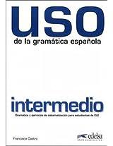 USO De LA Gramatica Espanola: Nivel Intermedio - New Edition 2010 (Revised and in Colour)