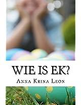 Wie Is Ek?: Kleure Van Die Reënboog: Volume 1 (Sonskyn)