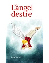 L'àngel destre (Catalan Edition)