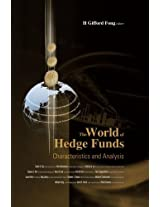 World Of Hedge Funds, The: Characteristics And Analysis