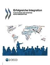Erfolgreiche Integration: Fluchtlinge Und Sonstige Schutzbedurftige