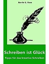Schreiben ist Glück: Tipps für das kreative Schreiben (German Edition)