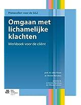 Omgaan met lichamelijke klachten: Werkboek voor de cliënt (Protocollen voor de GGZ)