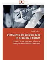 L'Influence Du Produit Dans Le Processus D'Achat (Omn.Univ.Europ.)